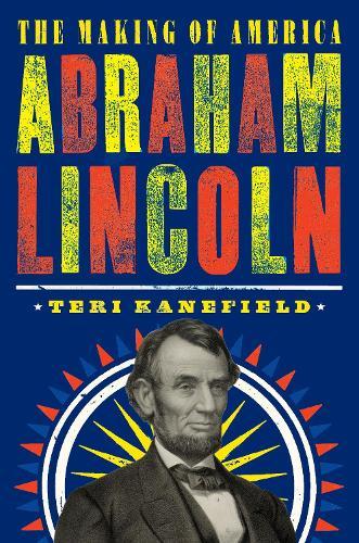 Abraham Lincoln: The Making of America #3 (Hardback)