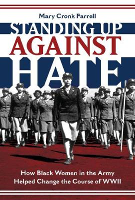 Standing Up Against Hate: How Black Women in the Army Helped Chan (Hardback)