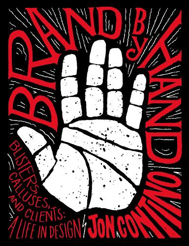 Brand by Hand: Blisters, Calluses, and Clients: A Life in Design (Hardback)