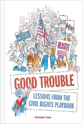 Good Trouble: Lessons from the Civil Rights Playbook for Activist (Hardback)