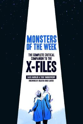 Monsters of the Week: The X-Files Complete Critical Companion (Hardback)