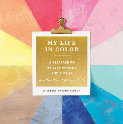 My Life in Color (Guided Journal): A Keepsake of My Past, Present (Paperback)