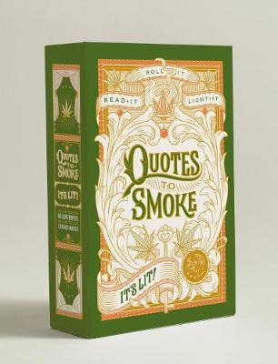Quotes to Smoke: It's Lit!: Stash Box with 6 Packs of 32 Rolling (Paperback)