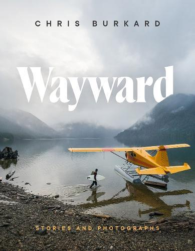Wayward: Stories and Photographs (Hardback)
