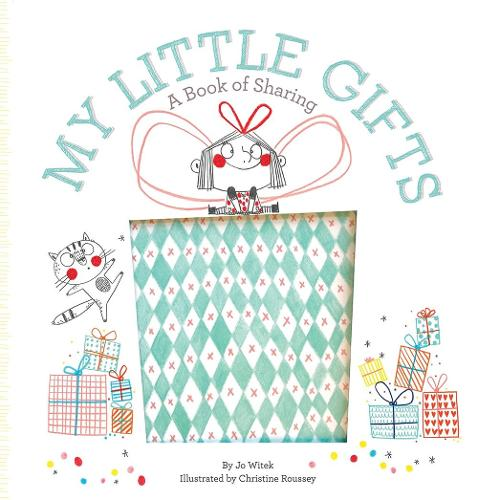 My Little Gifts: A Book of Sharing (Hardback)