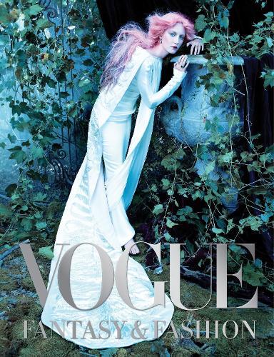 Vogue: Fantasy & Fashion (Hardback)