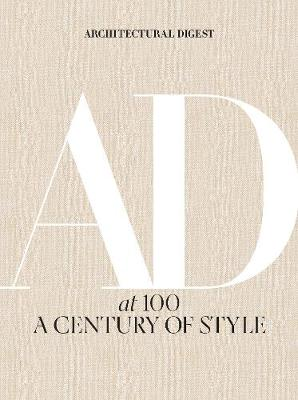 Architectural Digest at 100: A Century of Style (Hardback)