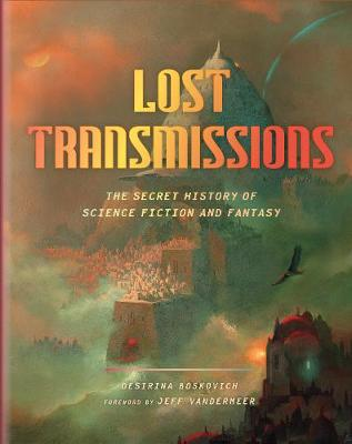lost transmissions the untold history of science fiction and fantasy