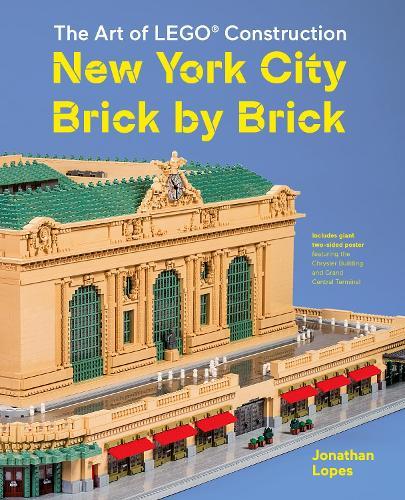 New York City Brick by Brick: The Art of LEGO Construction (Hardback)
