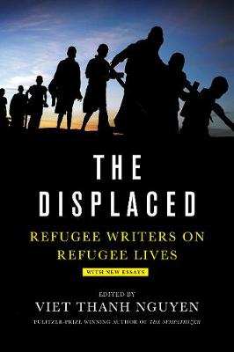 Displaced, The:Refugee Writers on Refugee Lives: Refugee Writers on Refugee Lives (Paperback)