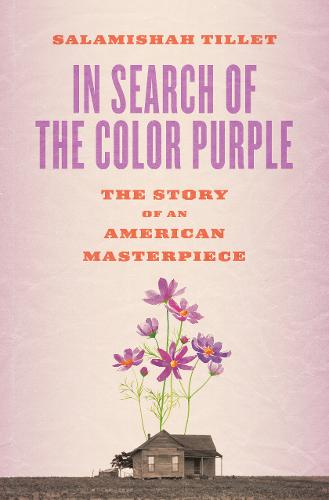 In Search of the Color Purple: The Story of an American Masterpiece (Hardback)