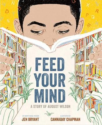Feed Your Mind: A Story of August Wilson (Hardback)
