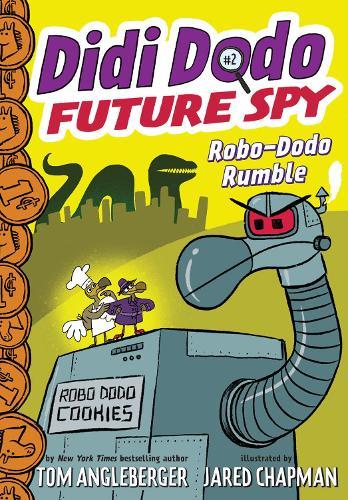 Didi Dodo, Future Spy: Robo-Dodo Rumble (Didi Dodo, Future Spy #2) (Hardback)