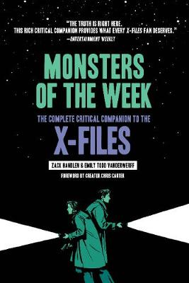 Monsters of the Week: The Complete Critical Companion to The X-Files (Paperback)