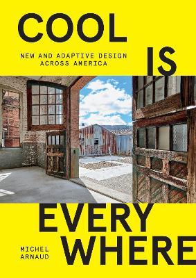 Cool is Everywhere: New and Adaptive Design Across America (Hardback)
