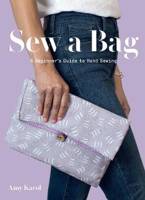 Sew a Bag: A Beginner's Guide to Hand Sewing (Paperback)