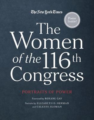 The Women of the 116th Congress: Portraits of Power (Hardback)