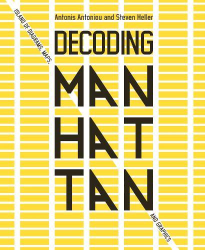 Decoding Manhattan: Island of Diagrams, Maps, and Graphics (Hardback)
