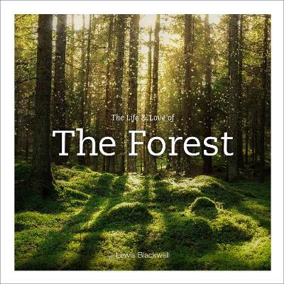Life & Love of the Forest (Hardback)