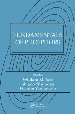 Fundamentals of Phosphors (Hardback)