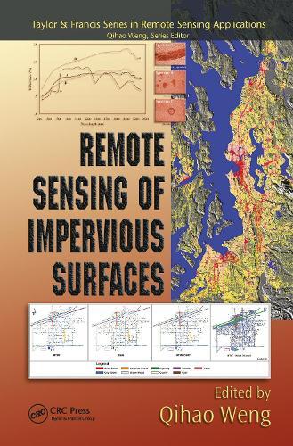 Remote Sensing of Impervious Surfaces - Remote Sensing Applications Series (Hardback)