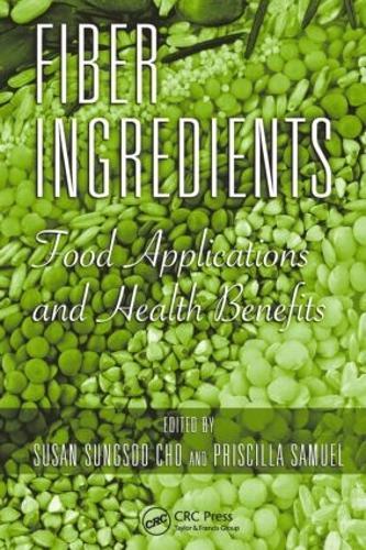 Fiber Ingredients: Food Applications and Health Benefits (Hardback)