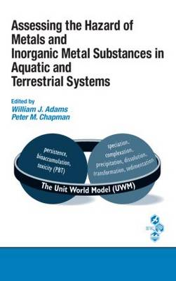 Assessing the Hazard of Metals and Inorganic Metal Substances in Aquatic and Terrestrial Systems (Hardback)