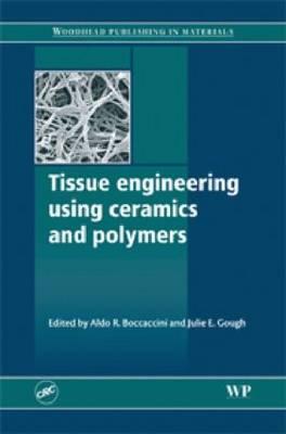 Tissue Engineering Using Ceramics and Polymers (Hardback)