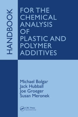 Handbook for the Chemical Analysis of Plastic and Polymer Additives (Hardback)