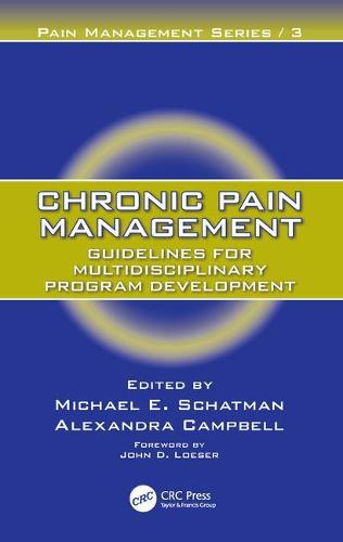 Chronic Pain Management: Guidelines for Multidisciplinary Program Development - Pain Management (Hardback)