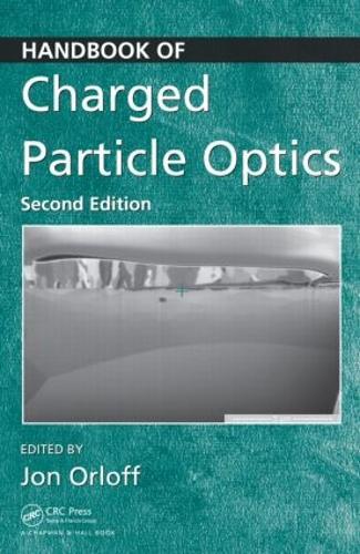 Handbook of Charged Particle Optics (Hardback)