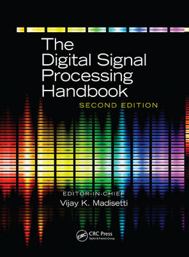 The Digital Signal Processing Handbook, Second Edition - 3 Volume Set - Electrical Engineering Handbook (Hardback)
