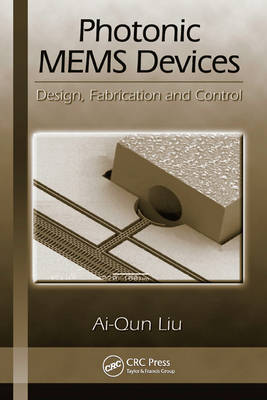 Photonic MEMS Devices: Design, Fabrication and Control - Optical Science and Engineering (Hardback)