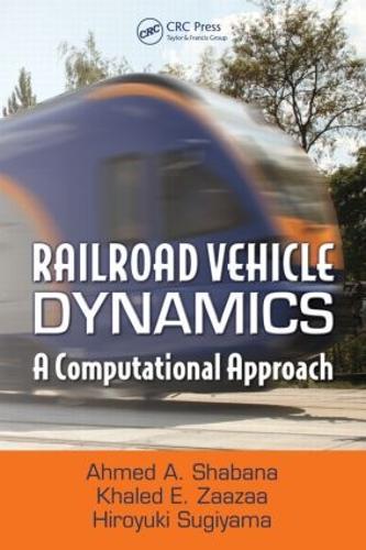 Railroad Vehicle Dynamics: A Computational Approach (Hardback)