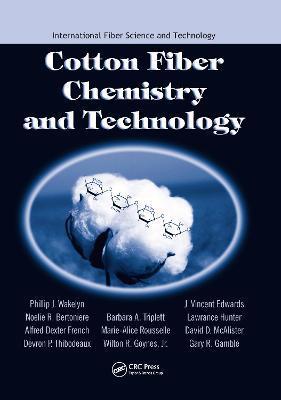 Cotton Fiber Chemistry and Technology - International Fiber Science and Technology (Hardback)