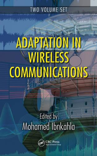 Adaptation in Wireless Communications - 2 Volume Set - Electrical Engineering & Applied Signal Processing Series (Hardback)