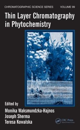 Thin Layer Chromatography in Phytochemistry - Chromatographic Science Series (Hardback)