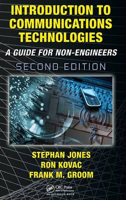 Introduction to Communications Technologies: A Guide for Non-Engineers (Hardback)