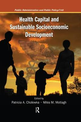 Health Capital and Sustainable Socioeconomic Development - Public Administration and Public Policy (Hardback)