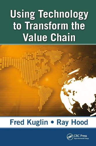 Using Technology to Transform the Value Chain (Hardback)