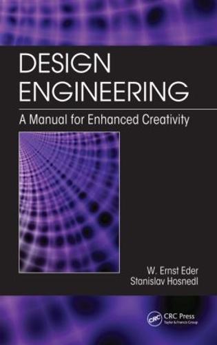 Design Engineering: A Manual for Enhanced Creativity (Hardback)