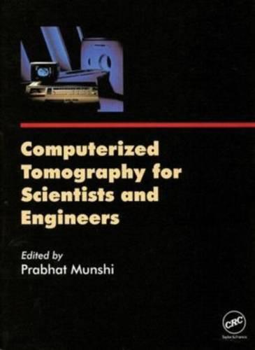 Computerized Tomography for Scientists and Engineers (Hardback)