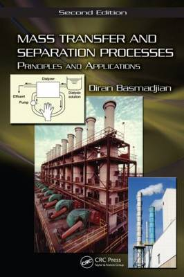 Mass Transfer and Separation Processes: Principles and Applications, Second Edition (Hardback)