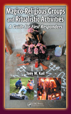 Magico-Religious Groups and Ritualistic Activities: A Guide for First Responders (Hardback)