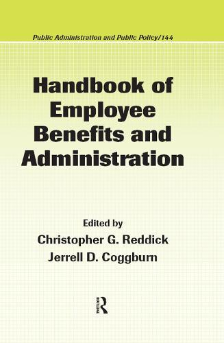 Handbook of Employee Benefits and Administration - Public Administration and Public Policy (Hardback)