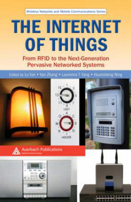 The Internet of Things: From RFID to the Next-Generation Pervasive Networked Systems - Wireless Networks and Mobile Communications (Hardback)