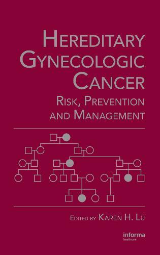 Hereditary Gynecologic Cancer: Risk, Prevention and Management (Hardback)