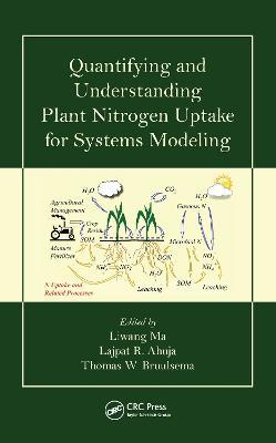 Quantifying and Understanding Plant Nitrogen Uptake for Systems Modeling (Hardback)