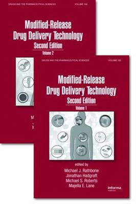 Modified-Release Drug Delivery Technology, Second Edition - Drugs and the Pharmaceutical Sciences (Hardback)