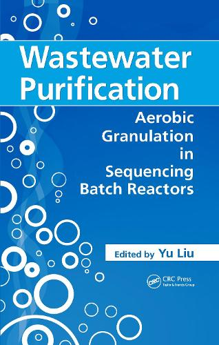 Wastewater Purification: Aerobic Granulation in Sequencing Batch Reactors (Hardback)